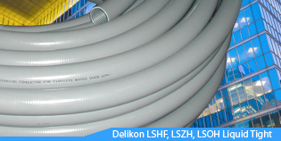 Delikon LSHF, LSZH, LSOH Low Smoke Zero Halogen Liquid Tight Conduit used in public facilities, airports, shopping malls, hotels, schools, hospitals, railway stations and constructions where human and animal life as well as valuable property are exposed to a high risk of fire hazards.